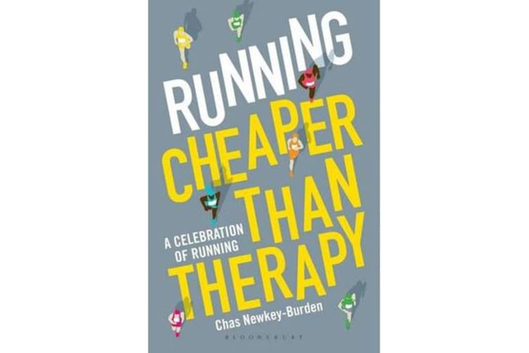 Running: Cheaper Than Therapy - A Celebration of Running