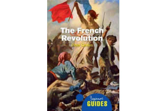 The French Revolution - A Beginner's Guide
