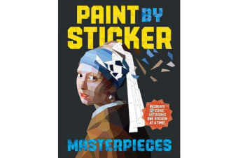 Paint By Sticker: Masterpieces - Recreate 12 Iconic Artworks One Sticker at a Time!