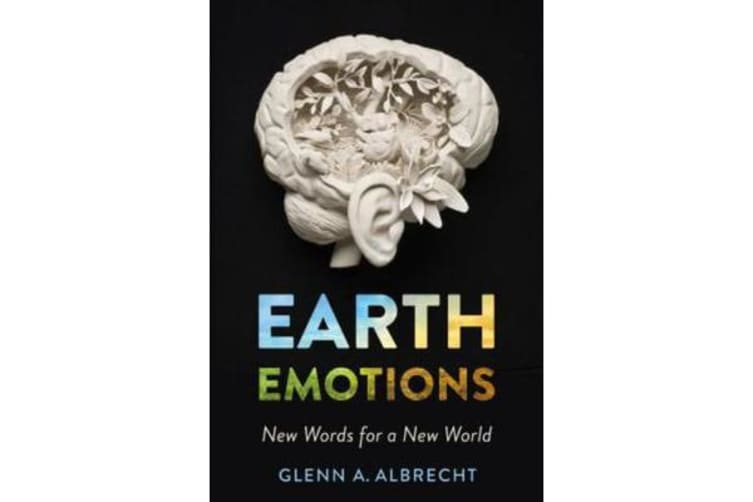 Earth Emotions - New Words for a New World