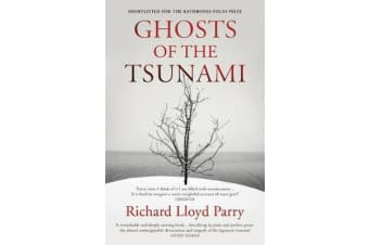 Ghosts of the Tsunami - Death and Life in Japan's Disaster Zone