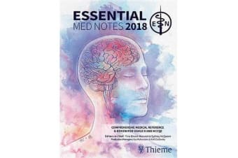 Essential Med Notes 2018 - Comprehensive Medical Reference & Review for USMLE II and MCCQE