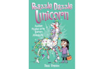 Razzle Dazzle Unicorn (Phoebe and Her Unicorn Series Book 4) - Another Phoebe and Her Unicorn Adventure
