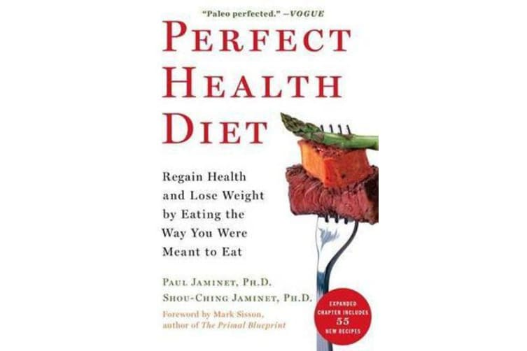Perfect Health Diet - Regain Health and Lose Weight by Eating the Way You Were Meant to Eat