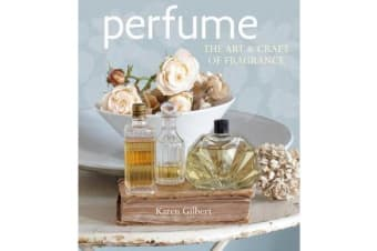 Perfume - The Art and Craft of Fragrance