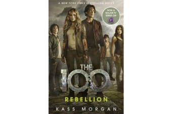 Rebellion - The 100 Book Four
