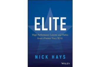 Elite - High Performance Lessons and Habits from a Former Navy SEAL