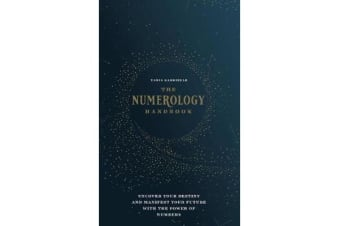 The Numerology Handbook - Uncover your Destiny and Manifest Your Future with the Power of Numbers
