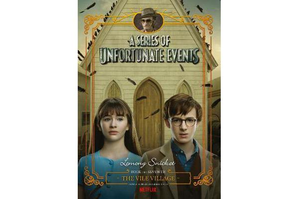 A Series of Unfortunate Events #7 - The Vile Village [Netflix Tie-in Edition]
