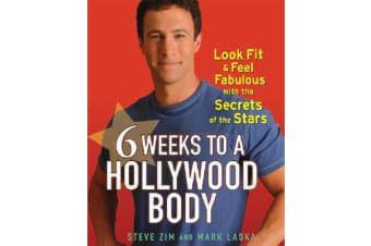 6 Weeks to a Hollywood Body - Look Fit and Feel Fabulous with the Secrets of the Stars