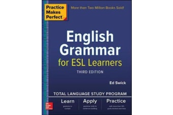Practice Makes Perfect - English Grammar for ESL Learners, Third Edition