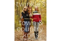 Twinkle's Town and Country Knits - 30 Designs for Sumptuous Living