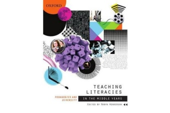 Teaching Literacies in the Middle Years - Pedagogies and diversity