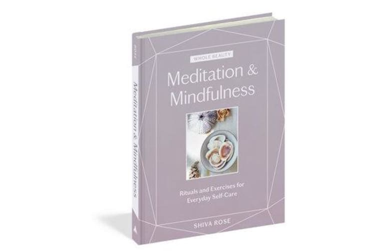 Whole Beauty: Meditations & Mindfulness - Rituals and Exercises for Everyday Self-Care