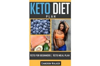 Ketogenic Diet - Keto Diet Plan - Keto for Beginners Guide & Your 30 Days Keto-Adaptation Meal Plan Recipe Cookbook