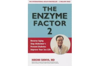 The Enzyme Factor 2 - Reverse Aging, Stop Alzheimers, Prevent Diabetes, Improve Your Sex Life
