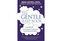 The Gentle Sleep Book - For calm babies, toddlers and pre-schoolers