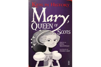 Kids in History - Mary, Queen of Scots