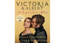 Victoria & Albert - A Royal Love Affair