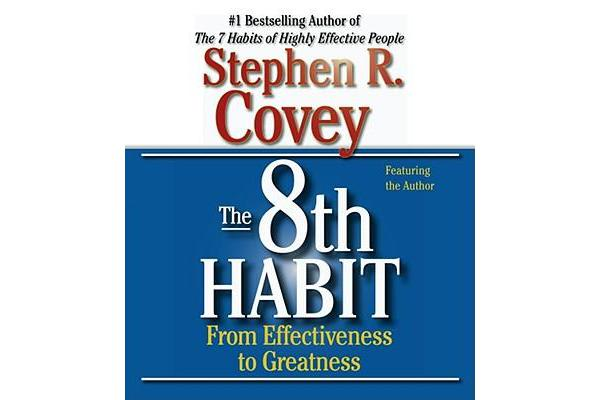 The 8th habit - From Effectiveness to Greatness