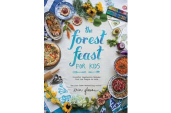 Forest Feast for Kids, The - Colorful Vegetarian Recipes That Are Simple to Make