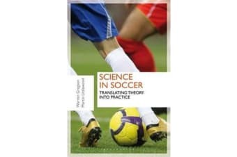 Science in Soccer - Translating Theory into Practice
