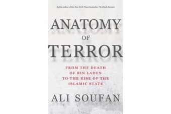 Anatomy of Terror - From the Death of bin Laden to the Rise of the Islamic State