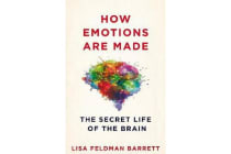 How Emotions Are Made - The Secret Life of the Brain