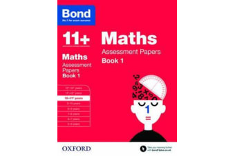 Bond 11+: Maths: Assessment Papers - 10-11+ years Book 1
