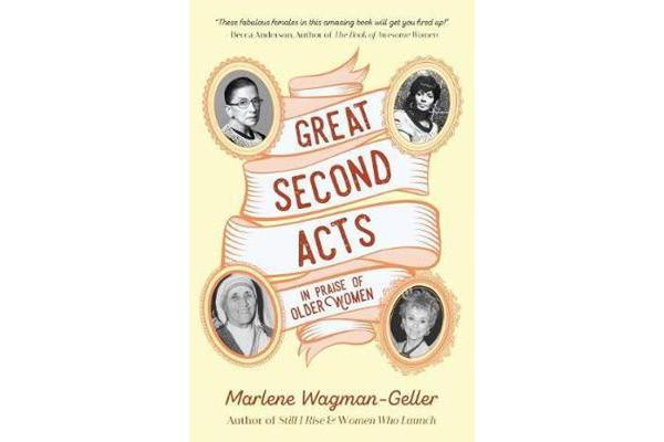 Great Second Acts - In Praise of Older Women
