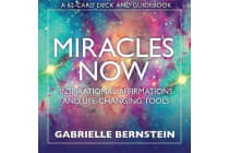 Miracles Now - Inspirational Affirmations and Life-Changing Tools