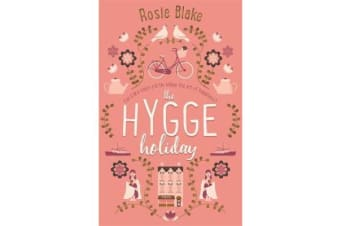 The Hygge Holiday - The warmest, funniest, cosiest romantic comedy of the year