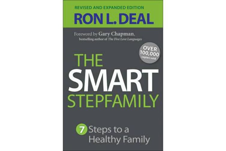 The Smart Stepfamily - Seven Steps to a Healthy Family