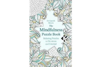 The Mindfulness Puzzle Book - Relaxing Puzzles to De-stress and Unwind