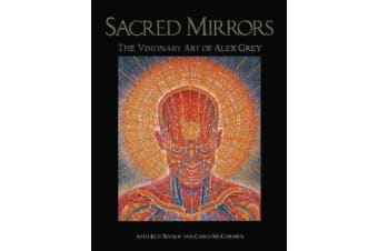 Sacred Mirrors - The Visionary Art of Alex Grey