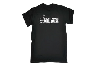 123T Funny Tee - I Dont Have A Short Temper Just Quick Reaction To Bullocks - (Large Black Mens T Shirt)