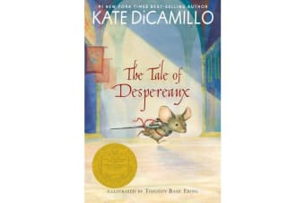The Tale of Despereaux - Being the Story of a Mouse, a Princess, Some Soup, and a Spool of Thread