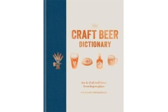 The Craft Beer Dictionary - An A-Z of craft beer, from hop to glass