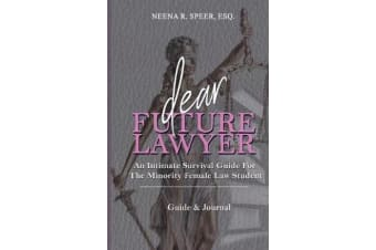 Dear Future Lawyer - An Intimate Survival Guide for the Minority Female Law Student