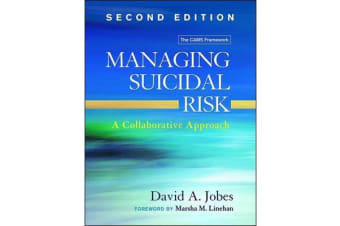 Managing Suicidal Risk, Second Edition - A Collaborative Approach