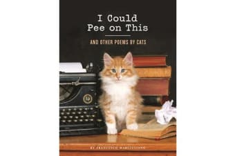 I Could Pee on This - And Other Poems by Cats