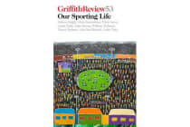 Griffith Review 53 - Our Sporting Life