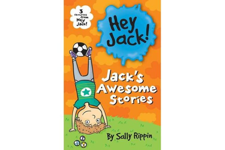 Jack's Awesome Stories - Three favourites from Hey Jack!