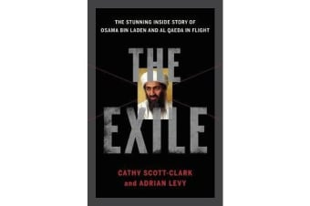 The Exile - The Stunning Inside Story of Osama Bin Laden and Al Qaeda in Flight