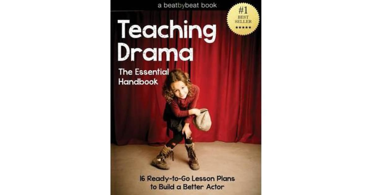Teaching Drama - The Essential Handbook: 16 Ready-To-Go Lesson Plans to  Build a Better Actor by Denver Casado | 9781496093387 | 2014 | Non-Fiction  >