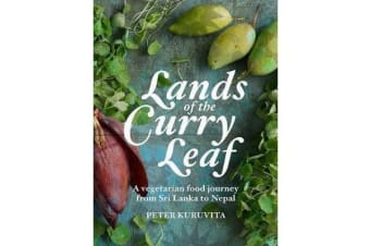 Lands of the Curry Leaf - A vegetarian food journey from Sri Lanka to Nepal