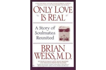 Only Love is Real - A Story of Soulmates Reunited