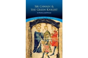 Sir Gawain and the Green Knight - In Poetry and Prose