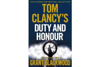 Tom Clancy's Duty and Honour - INSPIRATION FOR THE THRILLING AMAZON PRIME SERIES JACK RYAN