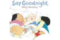 Say Goodnight - A First Book for Babies